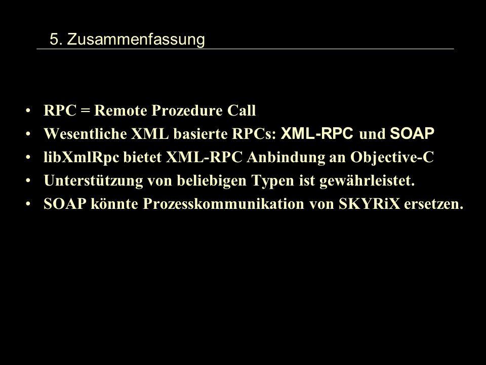 5. Zusammenfassung RPC = Remote Prozedure Call Wesentliche XML basierte RPCs: XML-RPC und SOAP libXmlRpc bietet XML-RPC Anbindung an Objective-C Unter