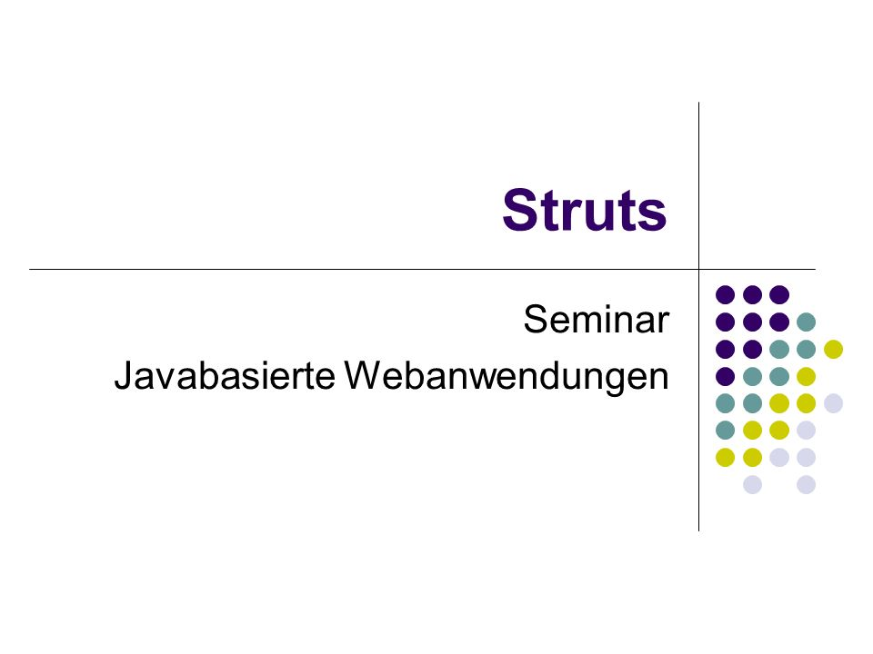 Struts Seminar Javabasierte Webanwendungen