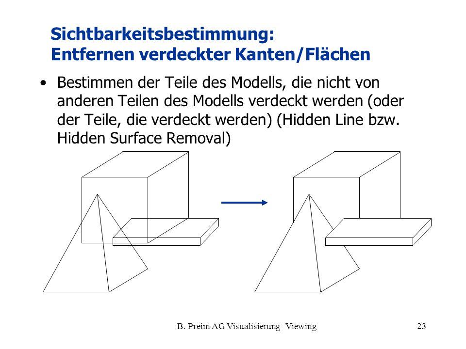 B. Preim AG Visualisierung Viewing23 Bestimmen der Teile des Modells, die nicht von anderen Teilen des Modells verdeckt werden (oder der Teile, die ve