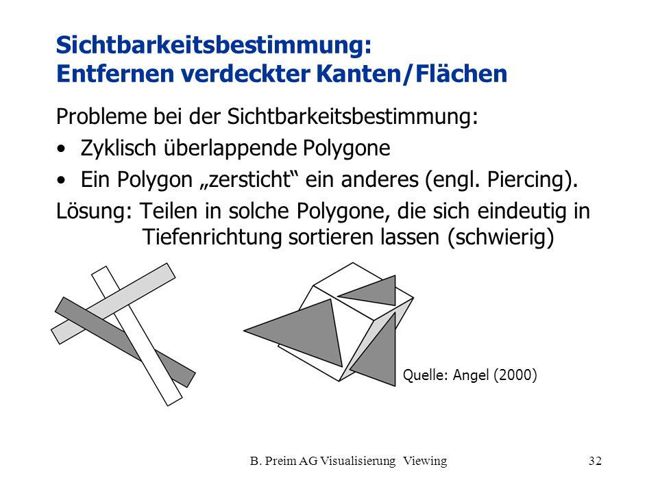B. Preim AG Visualisierung Viewing32 Sichtbarkeitsbestimmung: Entfernen verdeckter Kanten/Flächen Probleme bei der Sichtbarkeitsbestimmung: Zyklisch ü