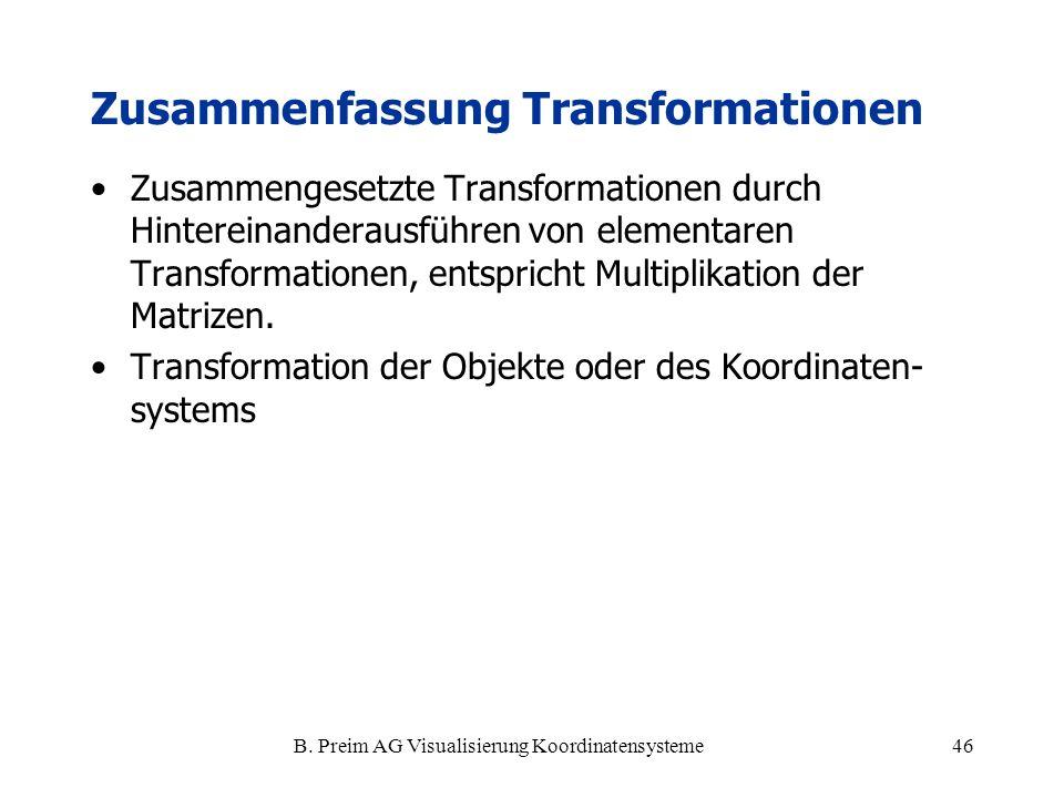 B. Preim AG Visualisierung Koordinatensysteme46 Zusammengesetzte Transformationen durch Hintereinanderausführen von elementaren Transformationen, ents