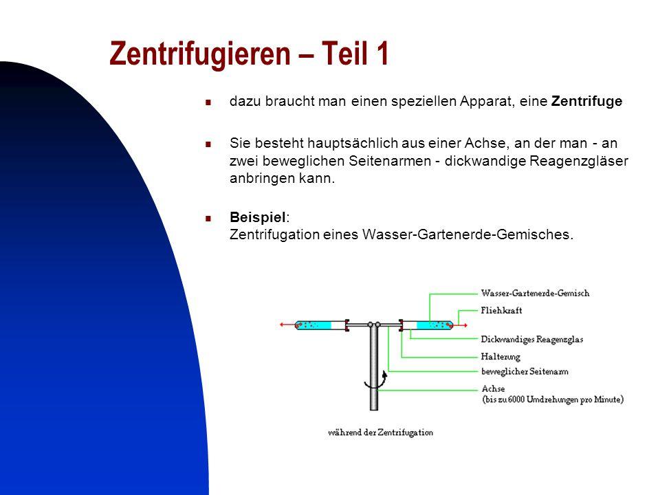 12 Zentrifugieren – Teil 1 dazu braucht man einen speziellen Apparat, eine Zentrifuge Sie besteht hauptsächlich aus einer Achse, an der man - an zwei