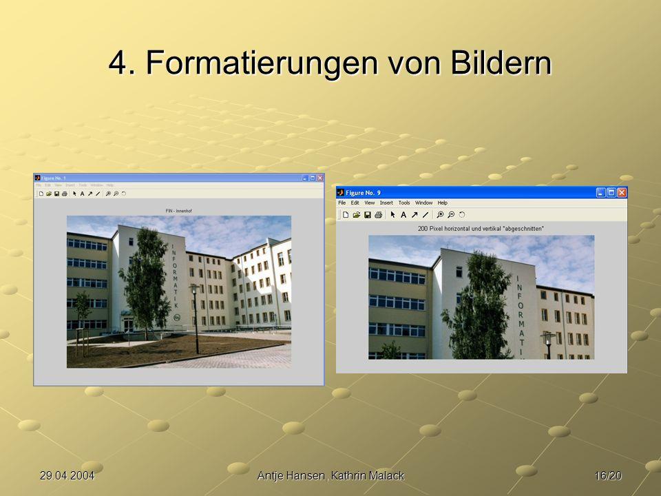 16/2029.04.2004Antje Hansen, Kathrin Malack 4. Formatierungen von Bildern