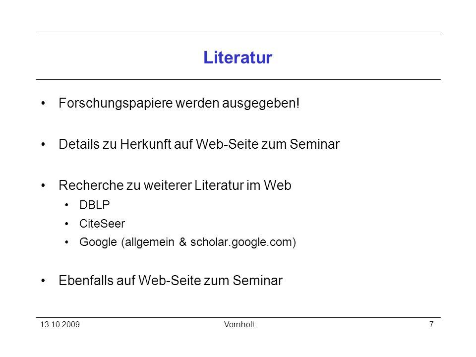 13.10.2009Vornholt7 Literatur Forschungspapiere werden ausgegeben! Details zu Herkunft auf Web-Seite zum Seminar Recherche zu weiterer Literatur im We