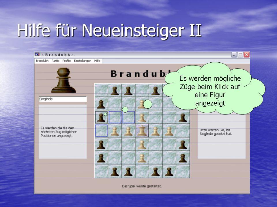 Hilfe für Neueinsteiger II Es werden mögliche Züge beim Klick auf eine Figur angezeigt