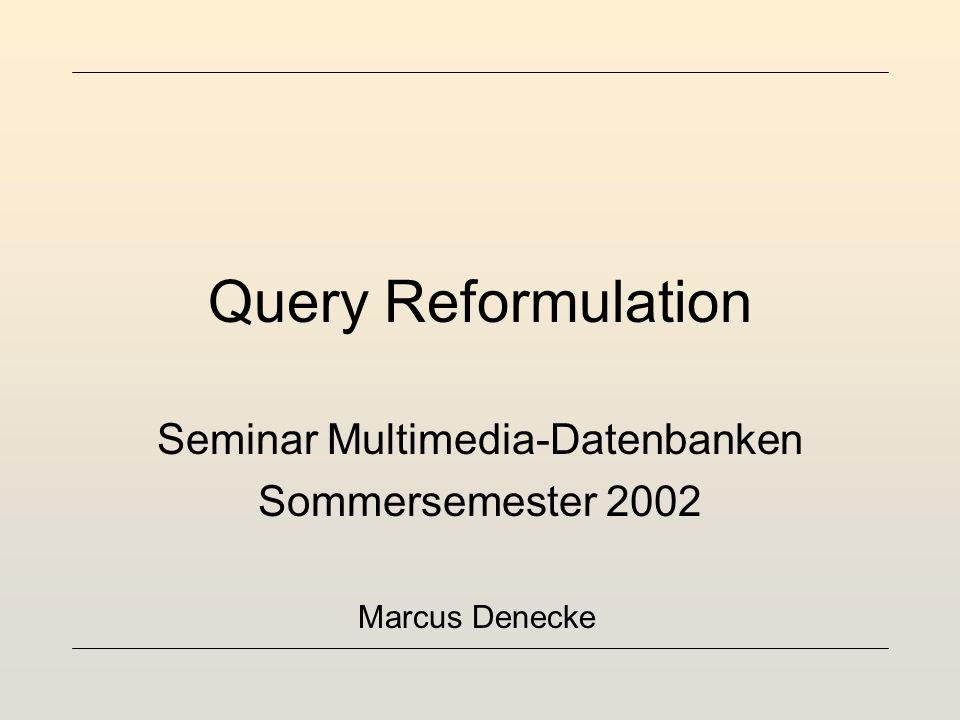 Marcus DeneckeQuery Reformulation10 Query-Modell 2. Content Based Image Retrieval