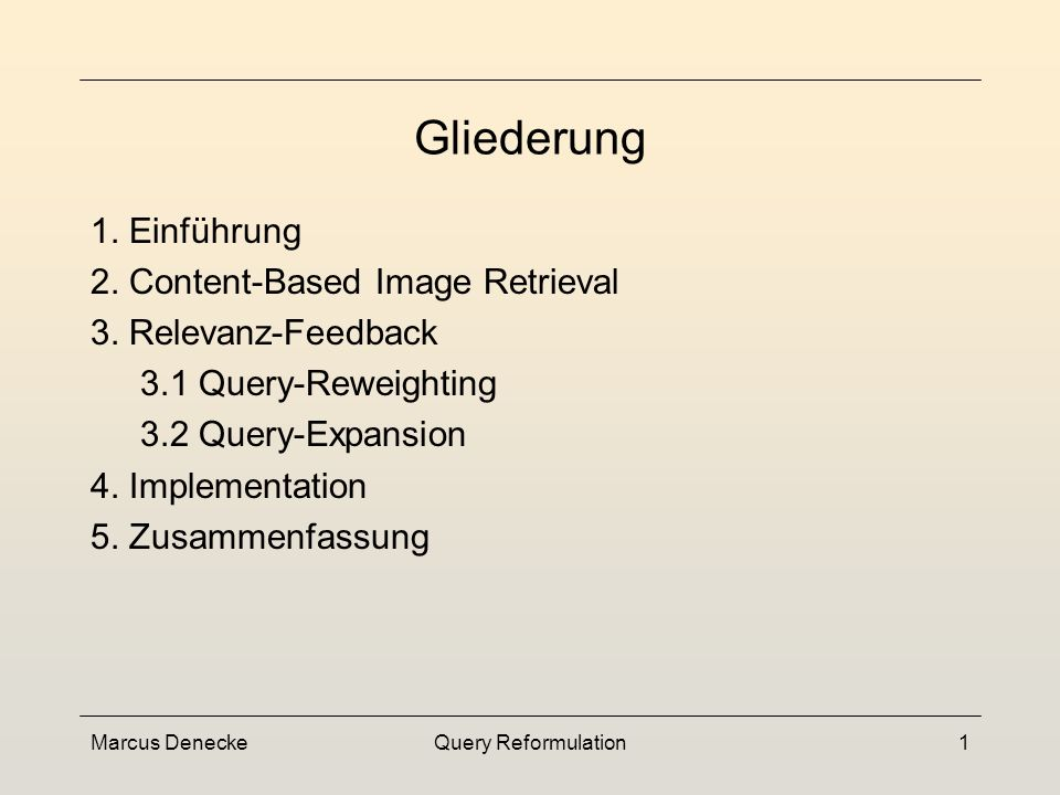 Query Reformulation Seminar Multimedia-Datenbanken Sommersemester 2002 Marcus Denecke