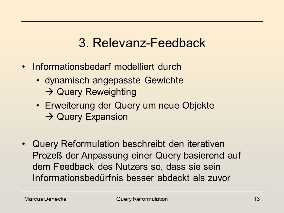 Marcus DeneckeQuery Reformulation12 Retrieval-Modell 2. Content Based Image Retrieval