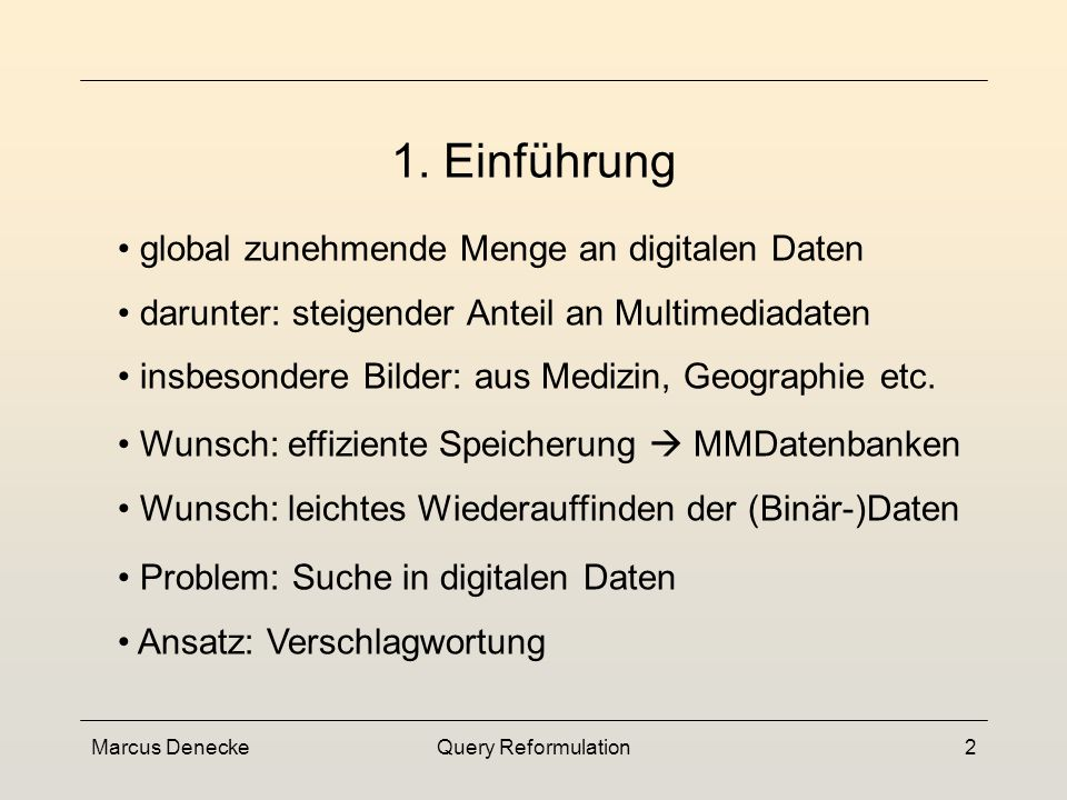 Query Reformulation1 1. Einführung 2. Content-Based Image Retrieval 3.