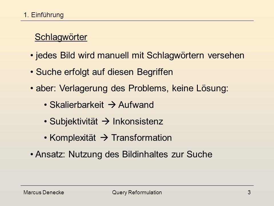 Marcus DeneckeQuery Reformulation13 3.