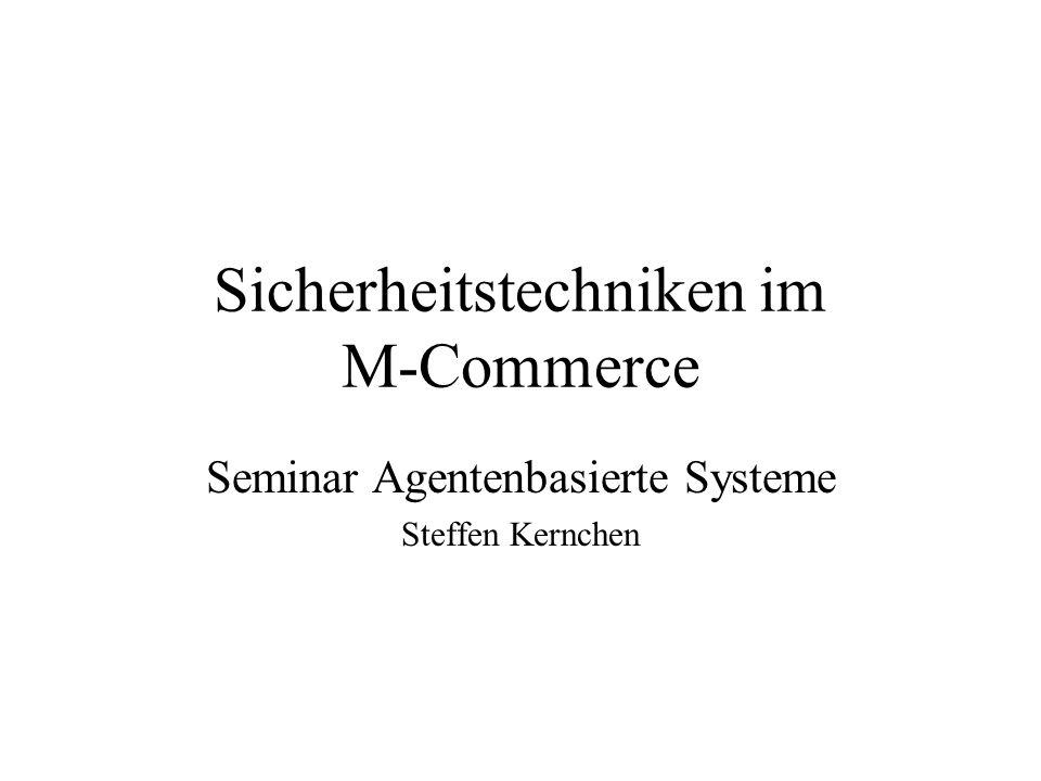 Sicherheitstechniken im M-Commerce Seminar Agentenbasierte Systeme Steffen Kernchen