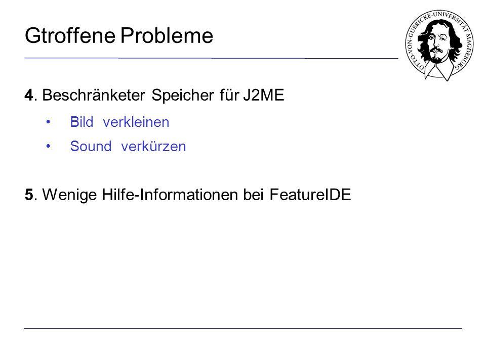 4. Beschränketer Speicher für J2ME Bild verkleinen Sound verkürzen 5.