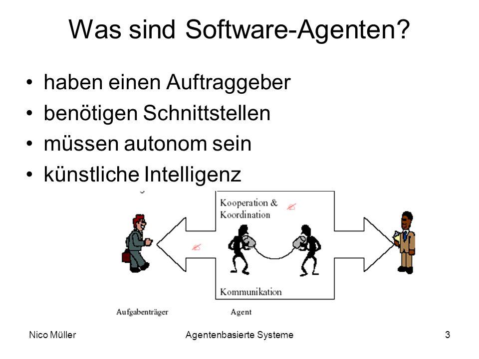 Nico MüllerAgentenbasierte Systeme3 Was sind Software-Agenten.