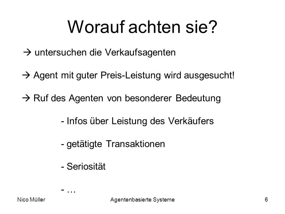 Nico MüllerAgentenbasierte Systeme6 Worauf achten sie.