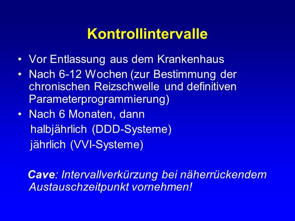 Kontrollintervalle Vor Entlassung aus dem Krankenhaus Nach 6-12 Wochen (zur Bestimmung der chronischen Reizschwelle und definitiven Parameterprogrammi