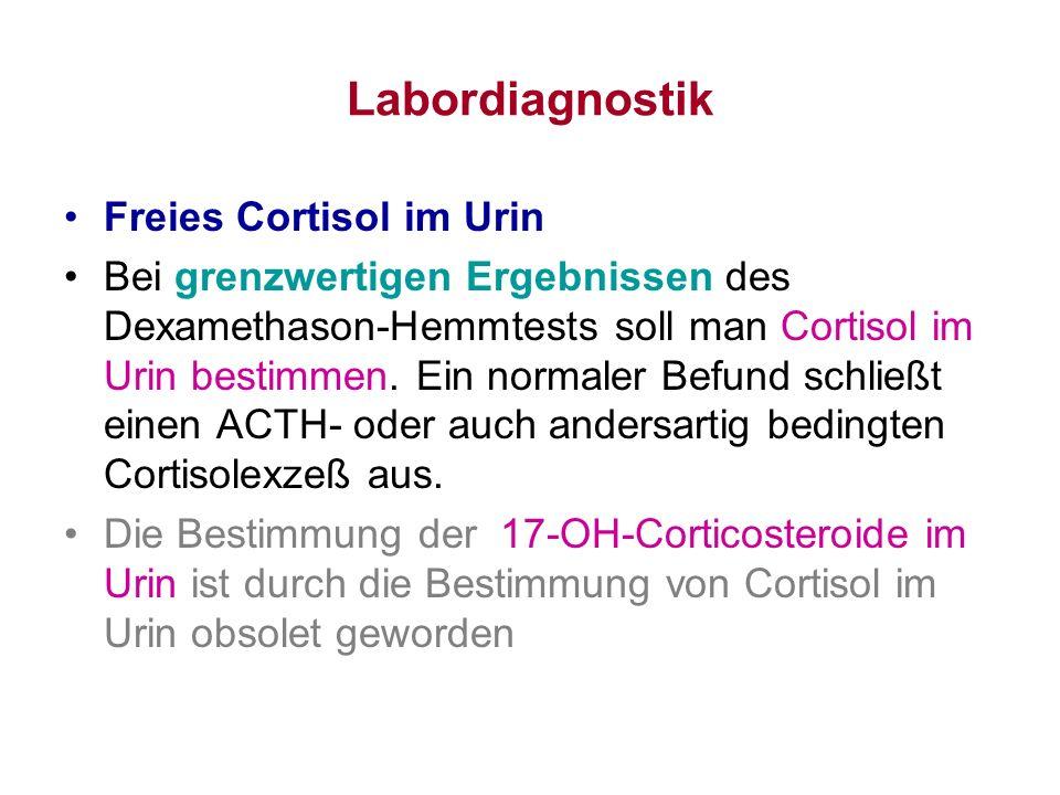Labordiagnostik Freies Cortisol im Urin Bei grenzwertigen Ergebnissen des Dexamethason-Hemmtests soll man Cortisol im Urin bestimmen. Ein normaler Bef