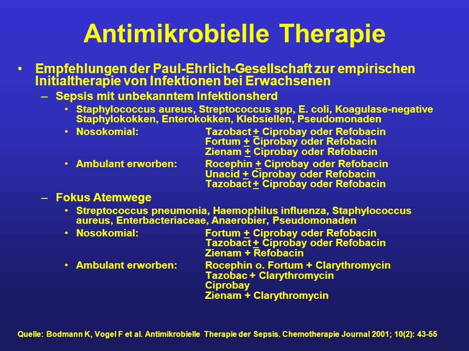 Antimikrobielle Therapie Empfehlungen der Paul-Ehrlich-Gesellschaft zur empirischen Initialtherapie von Infektionen bei Erwachsenen –Sepsis mit unbeka