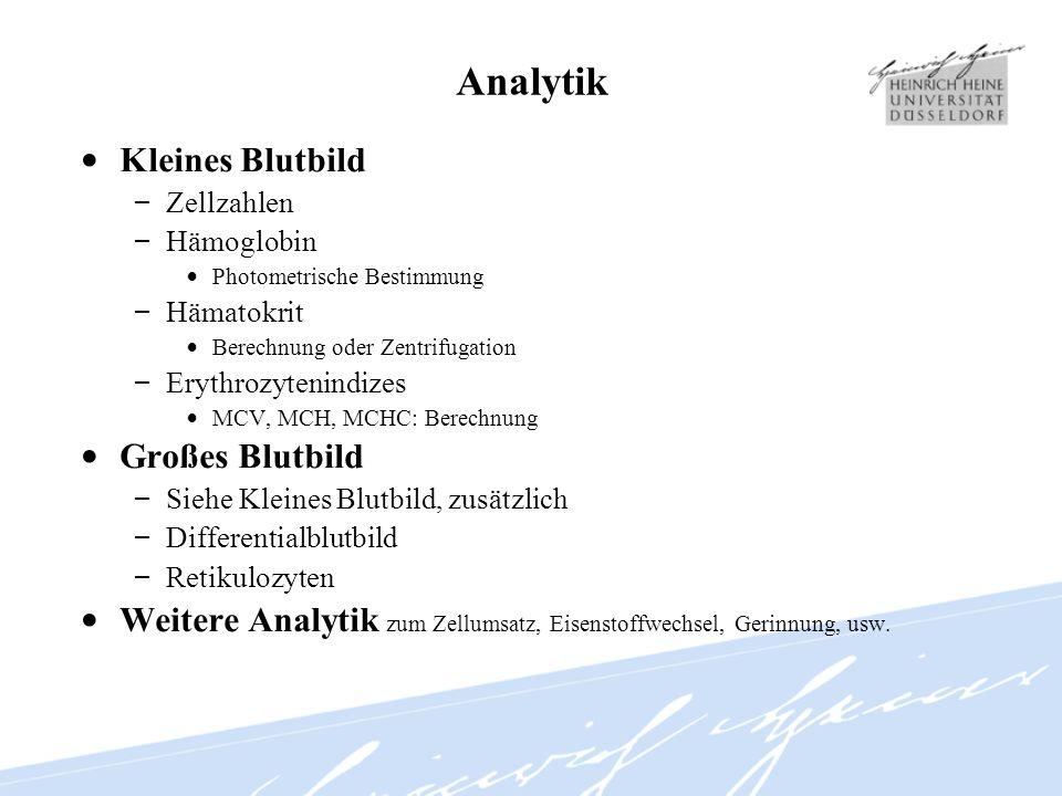 Analytik Kleines Blutbild – Zellzahlen – Hämoglobin Photometrische Bestimmung – Hämatokrit Berechnung oder Zentrifugation – Erythrozytenindizes MCV, M