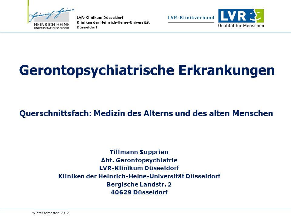 LVR-Klinikum Düsseldorf Kliniken der Heinrich-Heine-Universität Düsseldorf Tillmann Supprian Abt. Gerontopsychiatrie LVR-Klinikum Düsseldorf Kliniken