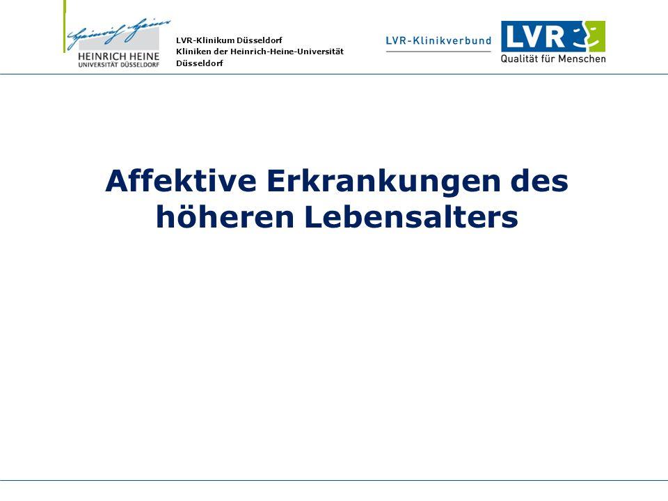 LVR-Klinikum Düsseldorf Kliniken der Heinrich-Heine-Universität Düsseldorf Affektive Erkrankungen des höheren Lebensalters
