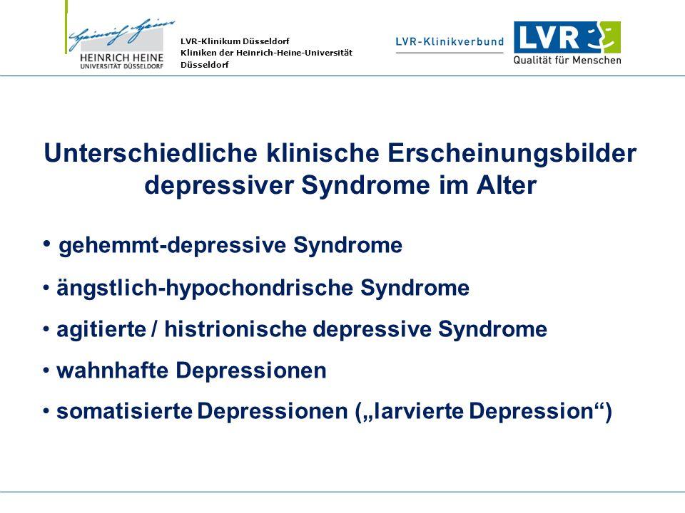 LVR-Klinikum Düsseldorf Kliniken der Heinrich-Heine-Universität Düsseldorf Unterschiedliche klinische Erscheinungsbilder depressiver Syndrome im Alter