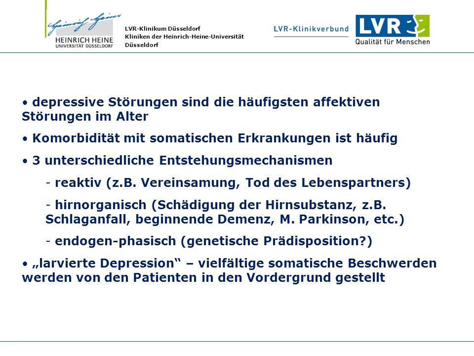 LVR-Klinikum Düsseldorf Kliniken der Heinrich-Heine-Universität Düsseldorf depressive Störungen sind die häufigsten affektiven Störungen im Alter Komo
