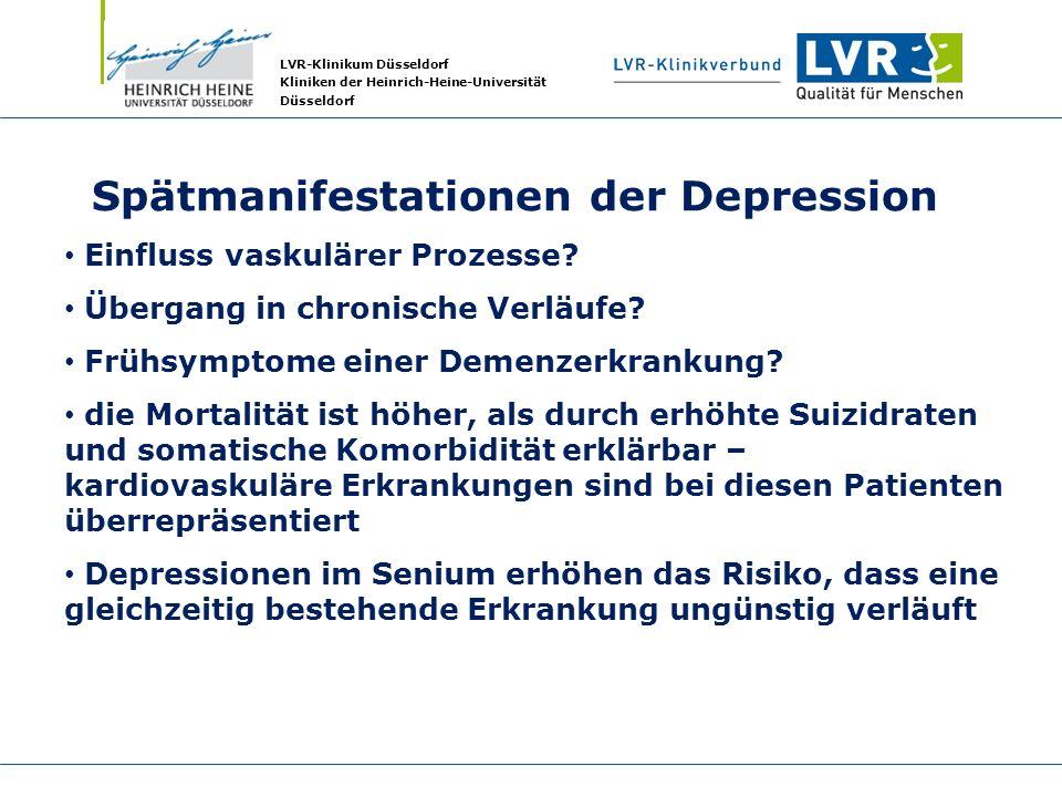 LVR-Klinikum Düsseldorf Kliniken der Heinrich-Heine-Universität Düsseldorf Spätmanifestationen der Depression Einfluss vaskulärer Prozesse? Übergang i