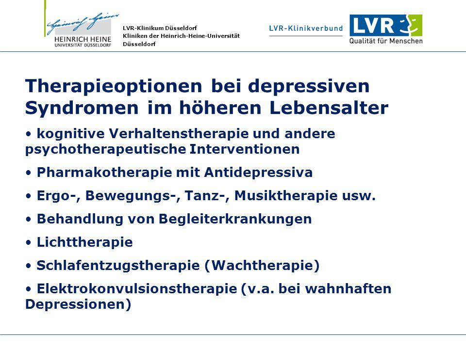 LVR-Klinikum Düsseldorf Kliniken der Heinrich-Heine-Universität Düsseldorf Therapieoptionen bei depressiven Syndromen im höheren Lebensalter kognitive