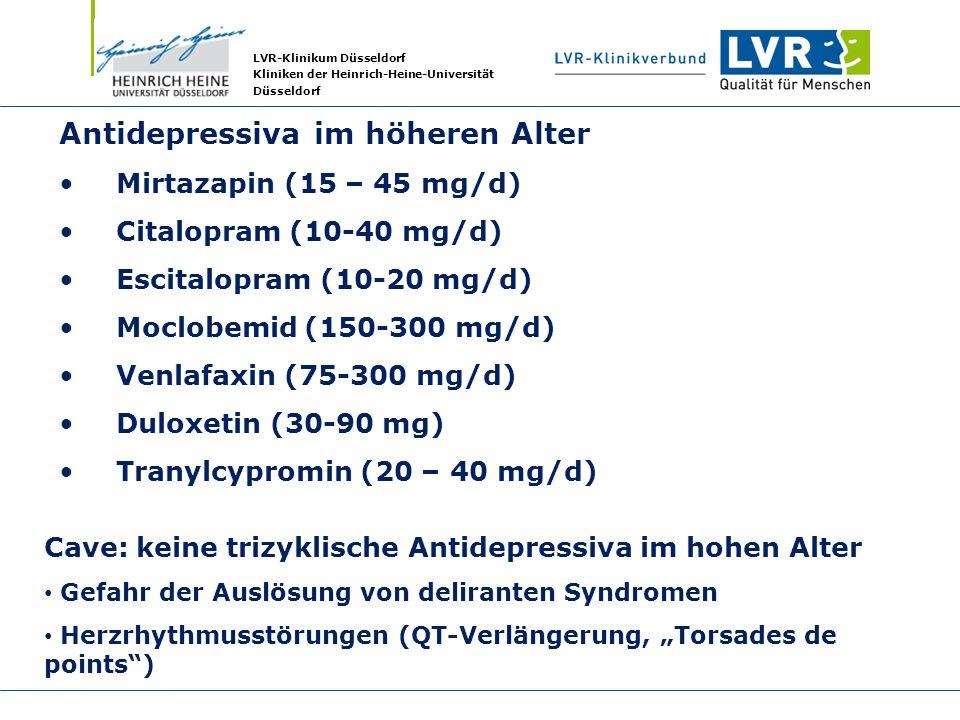 LVR-Klinikum Düsseldorf Kliniken der Heinrich-Heine-Universität Düsseldorf Antidepressiva im höheren Alter Mirtazapin (15 – 45 mg/d) Citalopram (10-40
