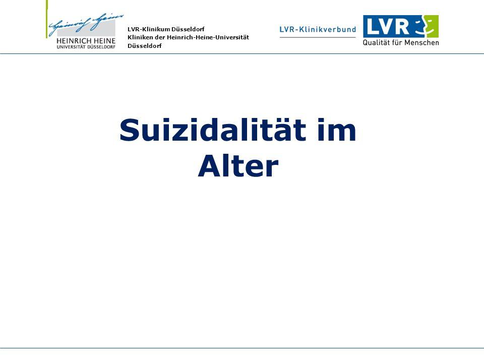 LVR-Klinikum Düsseldorf Kliniken der Heinrich-Heine-Universität Düsseldorf Suizidalität im Alter