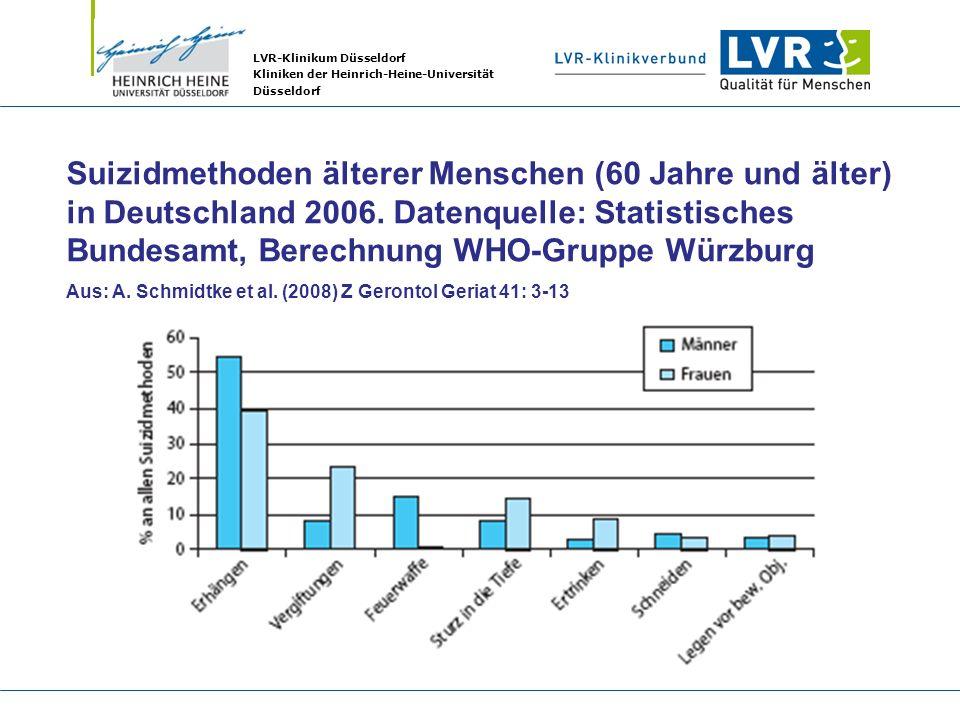 LVR-Klinikum Düsseldorf Kliniken der Heinrich-Heine-Universität Düsseldorf Suizidmethoden älterer Menschen (60 Jahre und älter) in Deutschland 2006. D