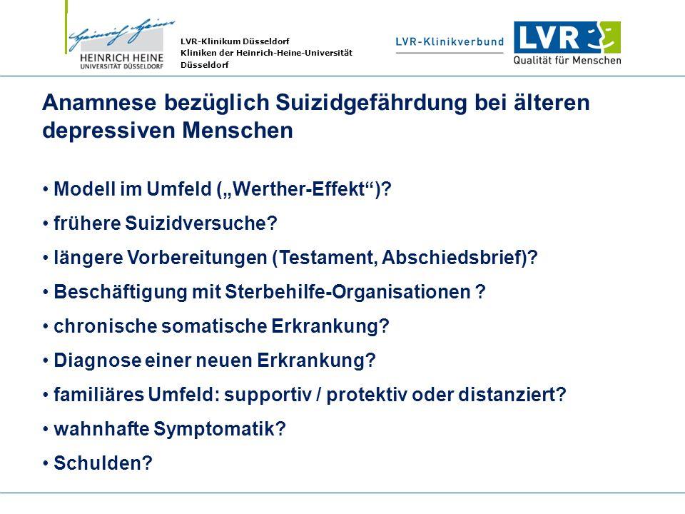 LVR-Klinikum Düsseldorf Kliniken der Heinrich-Heine-Universität Düsseldorf Anamnese bezüglich Suizidgefährdung bei älteren depressiven Menschen Modell