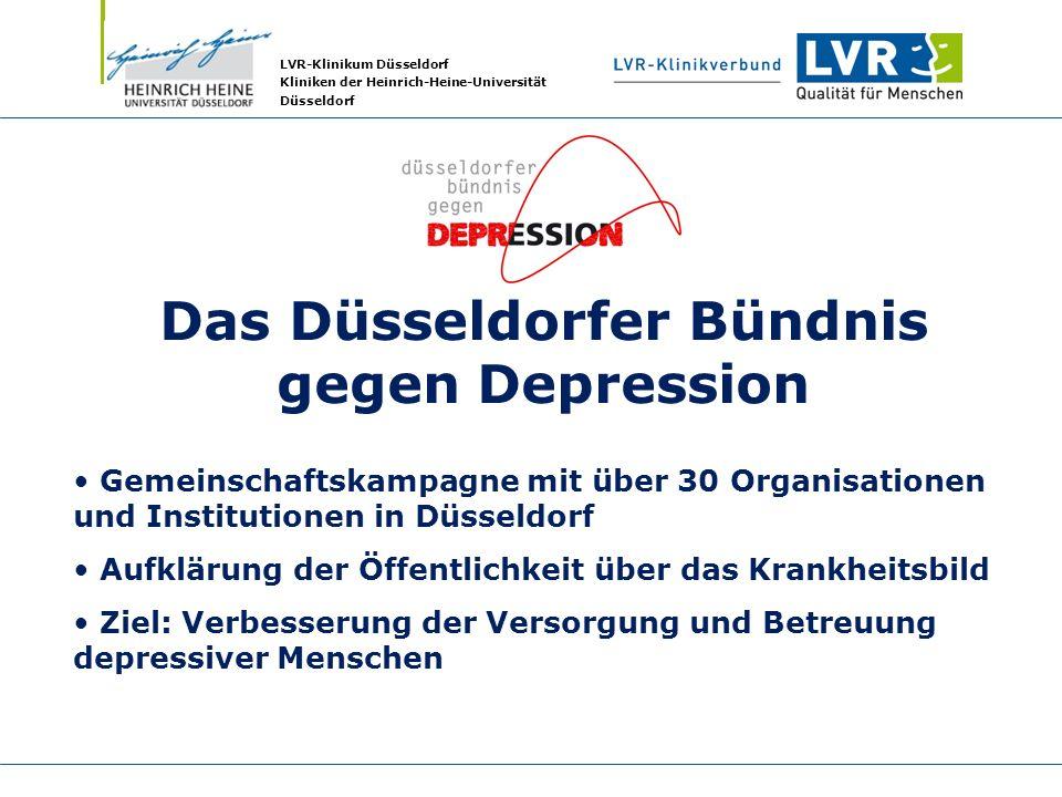 LVR-Klinikum Düsseldorf Kliniken der Heinrich-Heine-Universität Düsseldorf Das Düsseldorfer Bündnis gegen Depression Gemeinschaftskampagne mit über 30