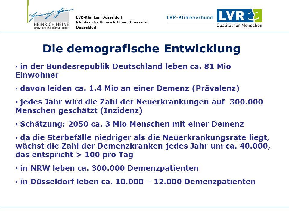 LVR-Klinikum Düsseldorf Kliniken der Heinrich-Heine-Universität Düsseldorf Die demografische Entwicklung in der Bundesrepublik Deutschland leben ca. 8