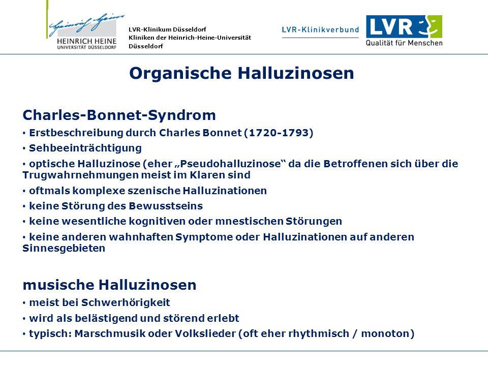 LVR-Klinikum Düsseldorf Kliniken der Heinrich-Heine-Universität Düsseldorf Organische Halluzinosen Charles-Bonnet-Syndrom Erstbeschreibung durch Charl