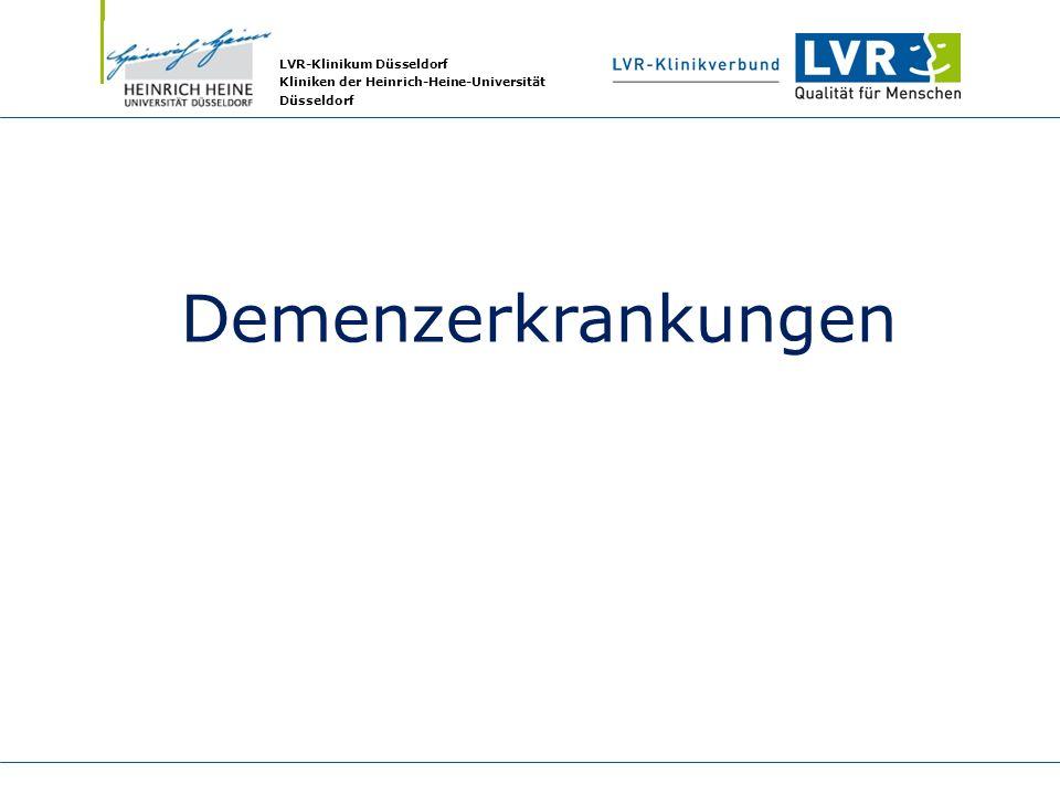 LVR-Klinikum Düsseldorf Kliniken der Heinrich-Heine-Universität Düsseldorf Demenzerkrankungen