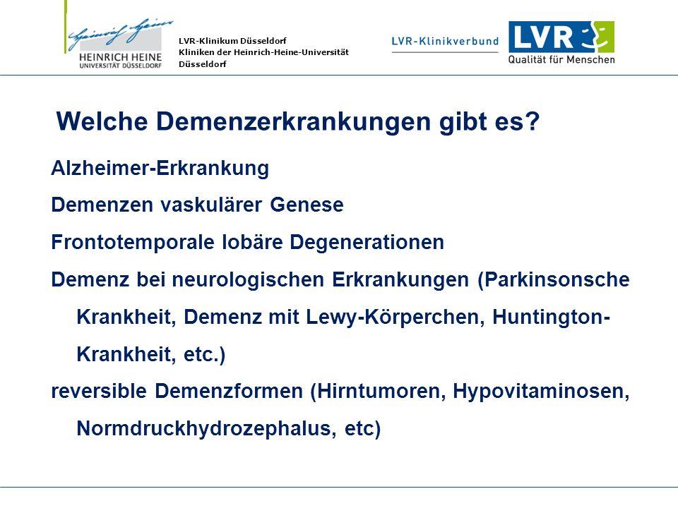 LVR-Klinikum Düsseldorf Kliniken der Heinrich-Heine-Universität Düsseldorf Welche Demenzerkrankungen gibt es? Alzheimer-Erkrankung Demenzen vaskulärer
