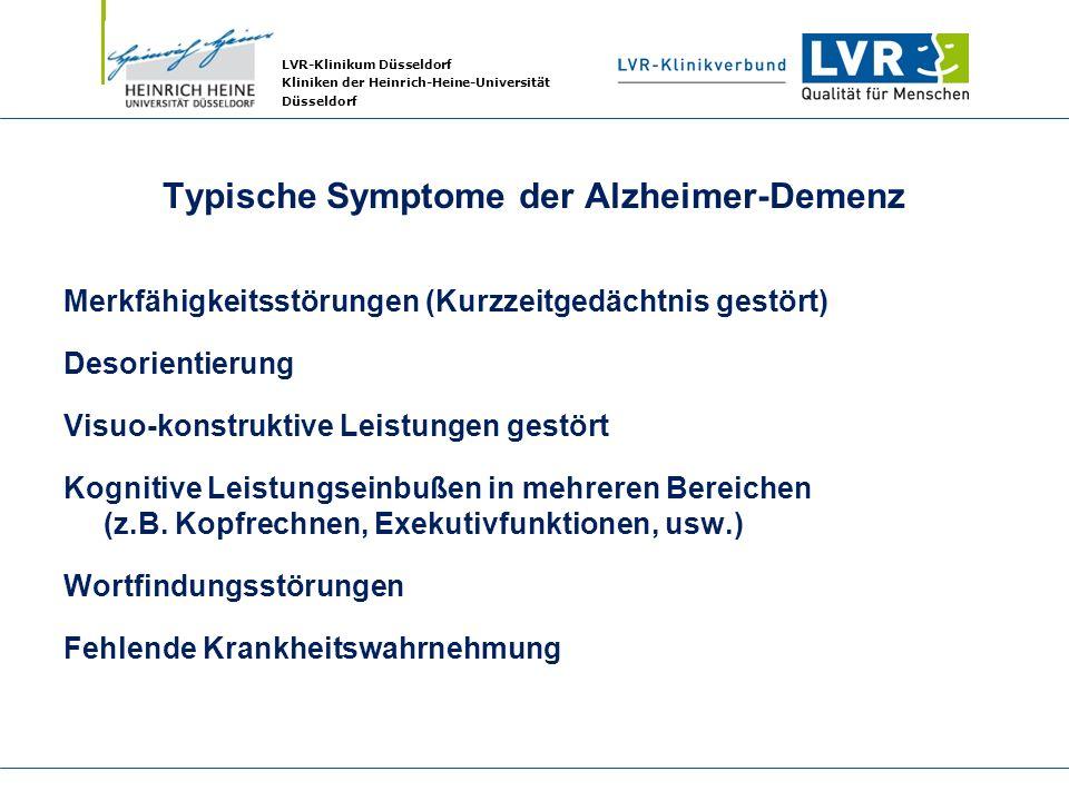 LVR-Klinikum Düsseldorf Kliniken der Heinrich-Heine-Universität Düsseldorf Typische Symptome der Alzheimer-Demenz Merkfähigkeitsstörungen (Kurzzeitged