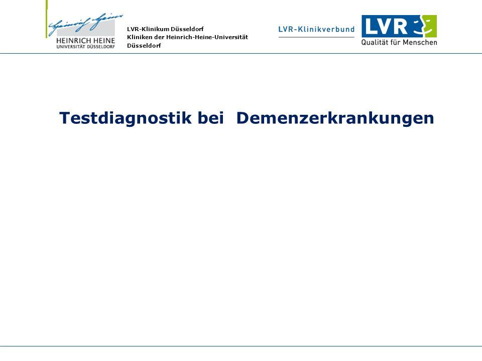 LVR-Klinikum Düsseldorf Kliniken der Heinrich-Heine-Universität Düsseldorf Testdiagnostik bei Demenzerkrankungen