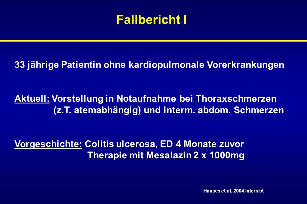 Fallbericht II 29 jährige Patientin mit Asthma bronchiale und CED Aufnahme im Krankenhaus bei Fieber, Dyspnoe und Diarrhoe Rö-Thorax: bilaterale pulmonale Infiltrate antibiotische Therapie bei V.a.