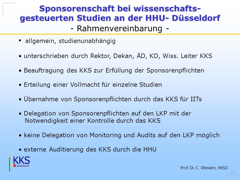 Prof. Dr. C. Ohmann, KKSD 12 Sponsorenschaft bei wissenschafts- gesteuerten Studien an der HHU- Düsseldorf - Rahmenvereinbarung - allgemein, studienun