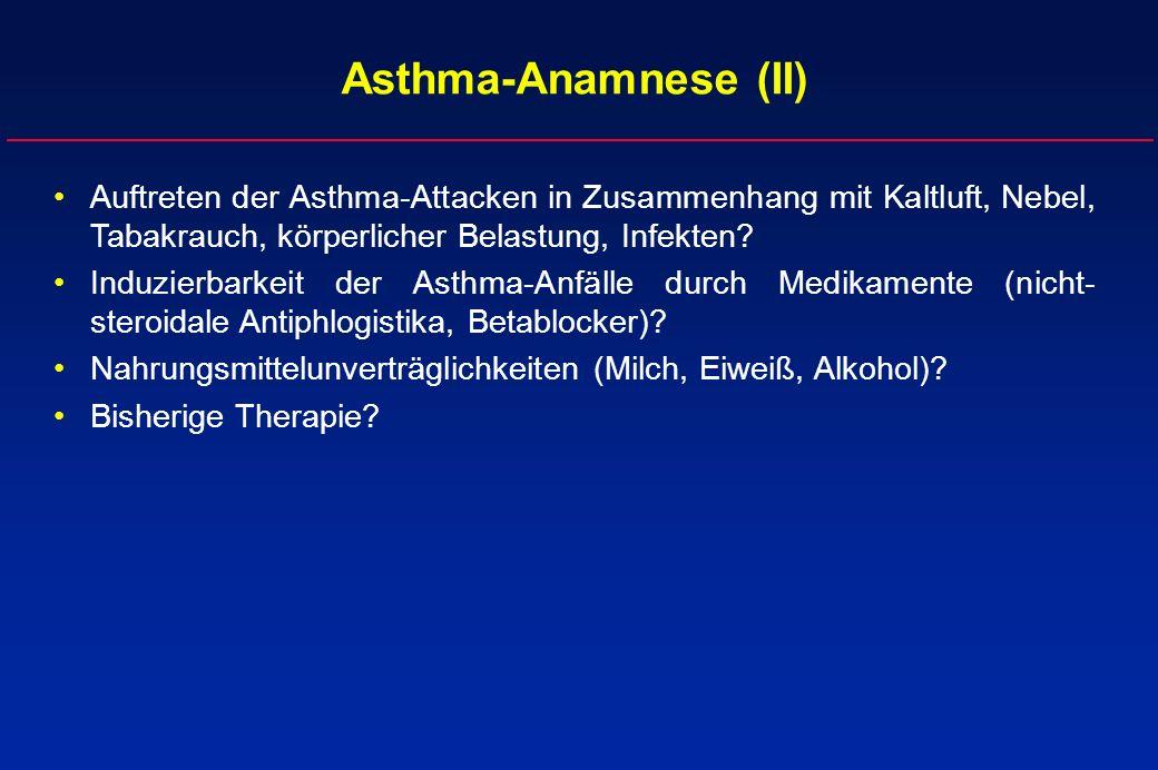 Auftreten der Asthma-Attacken in Zusammenhang mit Kaltluft, Nebel, Tabakrauch, körperlicher Belastung, Infekten? Induzierbarkeit der Asthma-Anfälle du