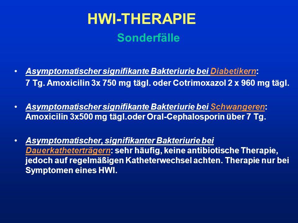 Asymptomatischer signifikante Bakteriurie bei Diabetikern: 7 Tg. Amoxicilin 3x 750 mg tägl. oder Cotrimoxazol 2 x 960 mg tägl. Asymptomatischer signif