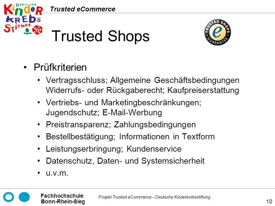 Projekt Trusted eCommerce – Deutsche Kinderkrebsstiftung Fachhochschule Bonn-Rhein-Sieg Trusted eCommerce 10 Trusted Shops Prüfkriterien Vertragsschlu