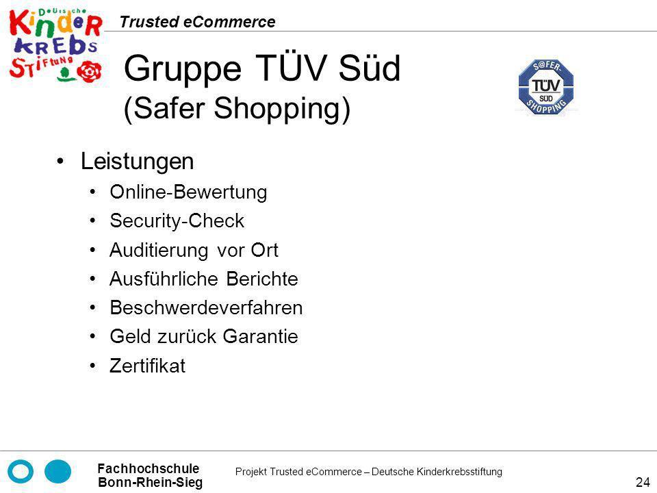 Projekt Trusted eCommerce – Deutsche Kinderkrebsstiftung Fachhochschule Bonn-Rhein-Sieg Trusted eCommerce 24 Gruppe TÜV Süd (Safer Shopping) Leistunge