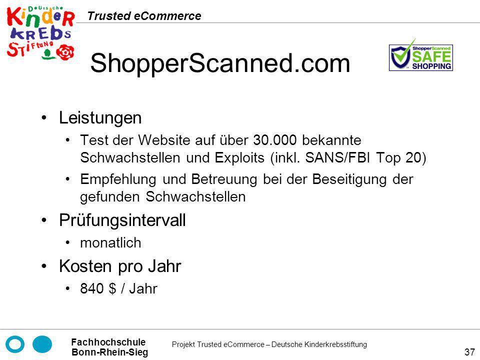 Projekt Trusted eCommerce – Deutsche Kinderkrebsstiftung Fachhochschule Bonn-Rhein-Sieg Trusted eCommerce 37 ShopperScanned.com Leistungen Test der We