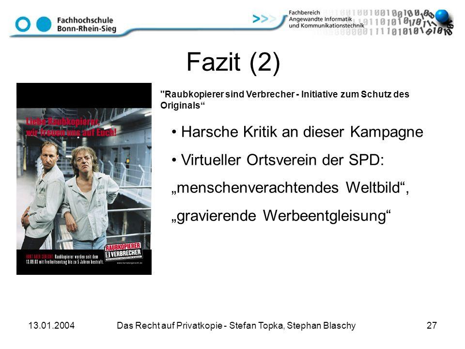 13.01.2004 Das Recht auf Privatkopie - Stefan Topka, Stephan Blaschy 27 Fazit (2)