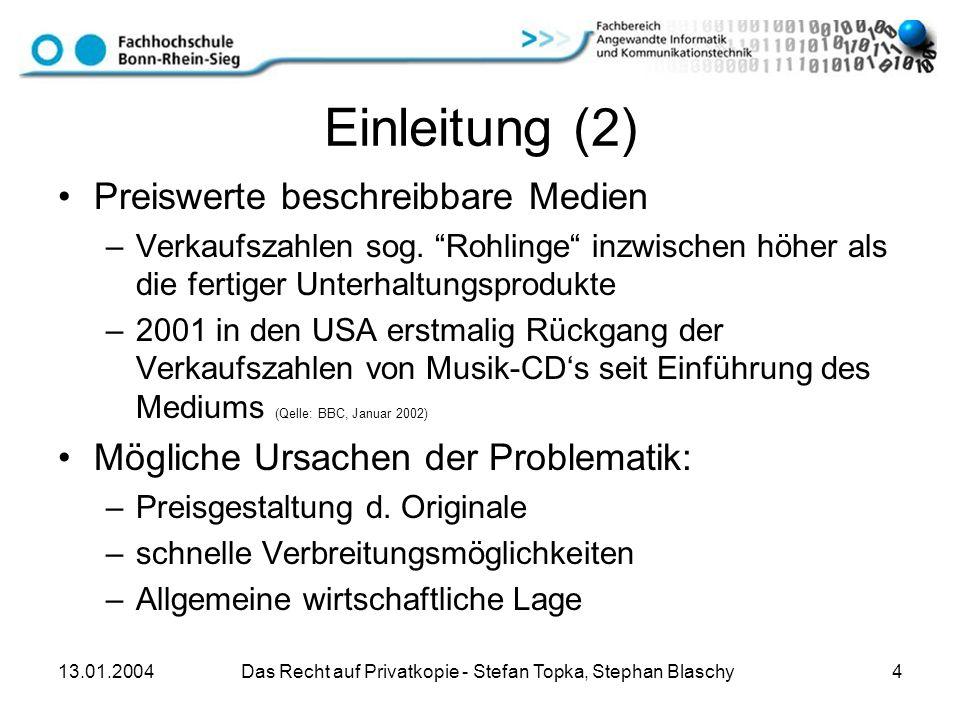 13.01.2004 Das Recht auf Privatkopie - Stefan Topka, Stephan Blaschy 4 Einleitung (2) Preiswerte beschreibbare Medien –Verkaufszahlen sog. Rohlinge in