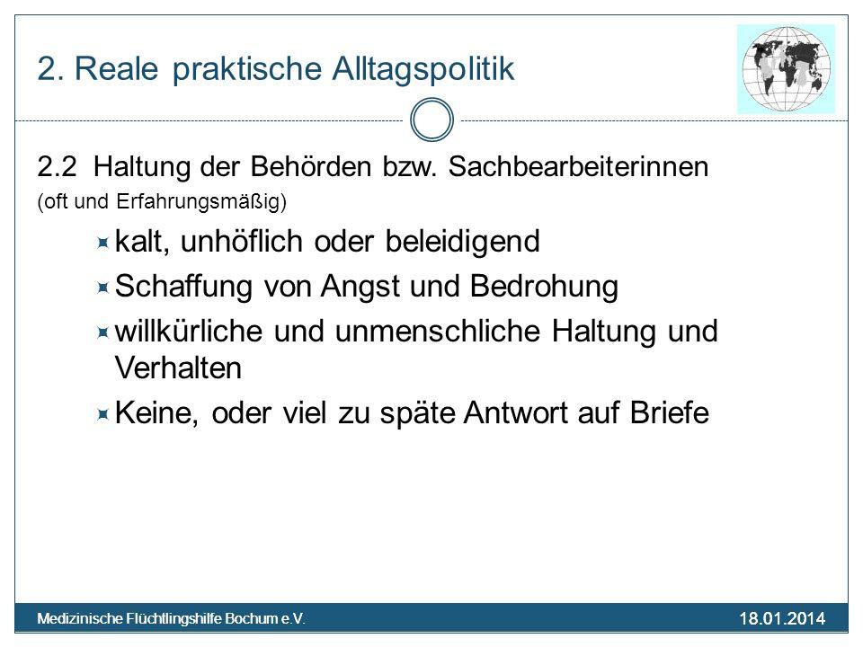18.01.2014 Medizinische Flüchtlingshilfe Bochum e.V. 18.01.2014 Medizinische Flüchtlingshilfe Bochum e.V. 2. Reale praktische Alltagspolitik 2.2 Haltu