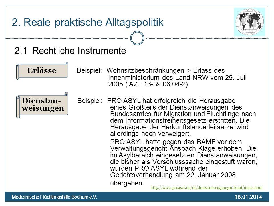 18.01.2014 Medizinische Flüchtlingshilfe Bochum e.V. 18.01.2014 Medizinische Flüchtlingshilfe Bochum e.V. 2. Reale praktische Alltagspolitik 2.1 Recht
